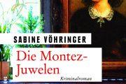 Die Montez-Juwelen - Krimi Roman von Sabine Vöhringer