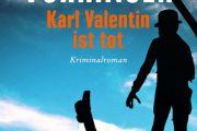 Spannender Krimi Karl Valentin ist tot von Sabine Vöhringer